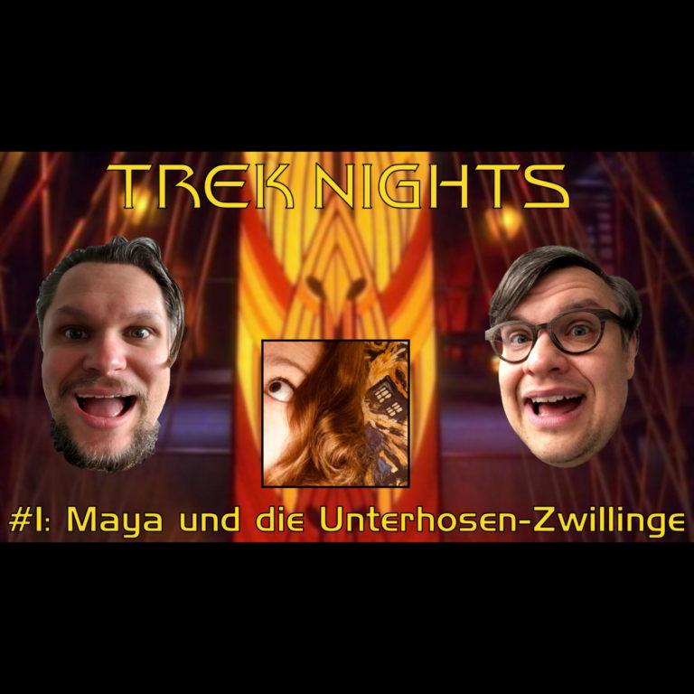 Trek Nights #1: Maya und die Unterhosen-Zwillinge