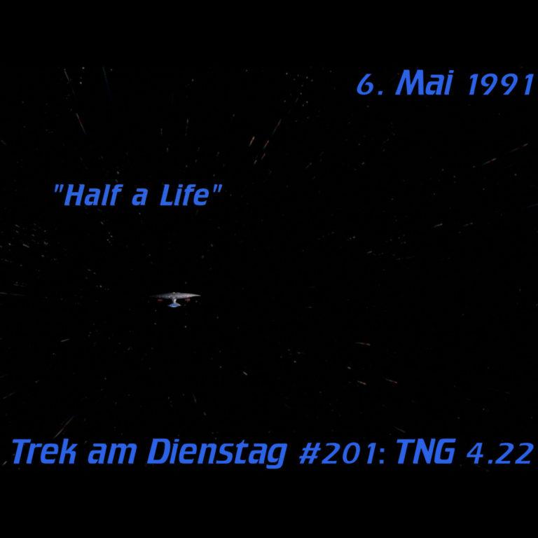 #201: Half a Life (TNG 4.22)