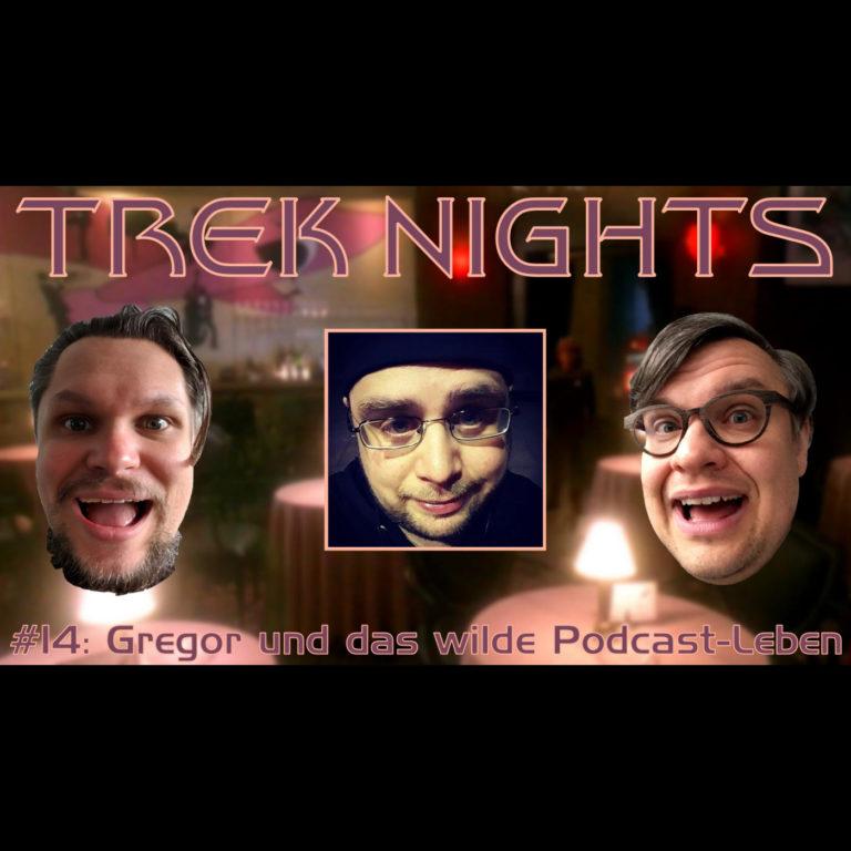 Trek Nights #14: Gregor und das wilde Podcast-Leben