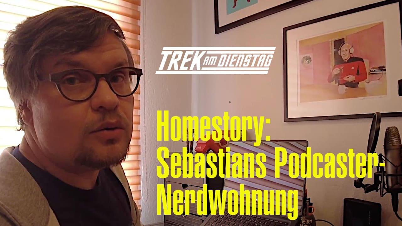 Trek am Dienstag: Podcaster-Homestory Sebastian